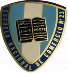 Pin Escuela Nacional de Comercio nº 23, Dr. Luís Agote. Metal: Bronce de 6,9 por 6,4 cm.