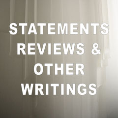 Reviews, Statements & Other Writing
