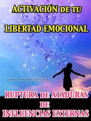 Activacion de tu libertad Emocional. Ruptura de ataduras externas