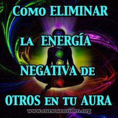 Eliminación de Energías negativas de otros en tu Aura