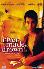A RIVER MADE TO DROWN IN (PASSÉ SOUS SILENCE), d'Allen Smithee • Showcase - 1998 - USA • Laboratoire de sous-titrage : TITRA-TVS