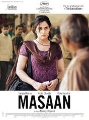 MASAAN  de Neeraj Ghaywan • Phantom Films - 2015 – Inde • Co-adaptateur: François-Xavier Durandy • Studio de doublage : Eclair • Direction artistique : Régis Reuilhac