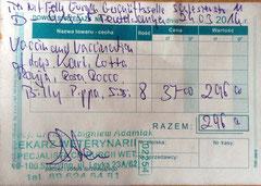 4 Rechnung Karl, Lotta, Rocco, Billy, Ronja, Pippa, Sissi, Rosa; der Betrag wurde mit heutigem Datum beim TA hinterlegt, die Impfungen finden aber erst später statt aufgrund des Alters