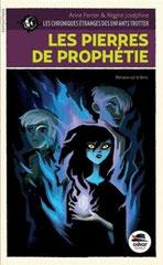 Les pierres de prophétie,  Les Chroniques étranges des enfants Trotter t3