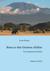 Reise zu den Geistern Afrikas, das große Abenteuer, Teil III von Trutz Hardo