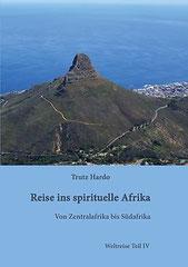 Reise ins spirituelle Afrika, das große Abenteuer, Teil IV von Trutz Hardo