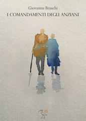 I comandamenti degli anziani, un saggio di Giovanna Bruschi