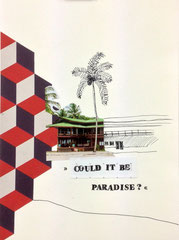 >>Could it be paradise?<<, Edding, Stamps and coloured Paper on Paper, 21 x 30 cm, 2015