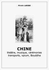 Firmin Laribe (1855-1942) : Chine. Théâtre, musique, cérémonies, ...