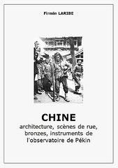 Firmin Laribe (1855-1942) : Chine. Architecture, scènes de rue, bronzes,...