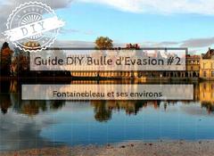 Guide week-end-Bulle d'évasion-Fontainebleau