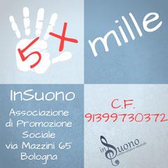 5 per mille per sostenere i nostri progetti:  91399730372 InSuono