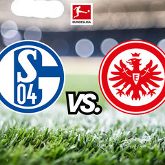 FC Schalke 04 vs. Eintracht Frankfurt