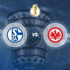 DFB Pokal FC Schalke 04 vs. Eintracht Frankfurt
