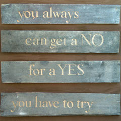 you always/ can get a NO/ for a YES/ you have to try, 2000, Holzobjekt, frei nach Jasmin Cabric 1995