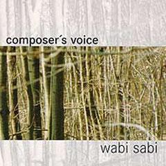 Composer's Voice: Wabi - Sabi  (2003)