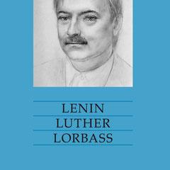 Ronny Kabus, Lenin Luther Lorbass. Erbarmung!