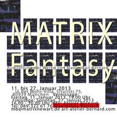 """""""Matrix Fantasy"""" - Ausstellung von Maximilian Bernard - 11.-27.1.2013 - Gewölbesaal und Villa"""