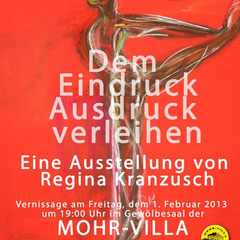 Regina Kranzusch - Ausstellung: 02.02. - 24.02.2013 in der Mohr-Villa - Gewölbesaal