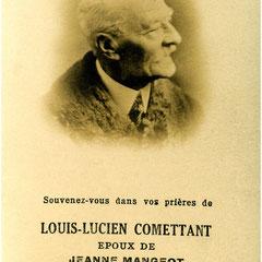 Il est le père de notre grand-mère Georgette. Georgette a eu un garçon Lucien et une fille Cécile. familles Laurin et Barnard de Québec. Il signait L.O. Comettant pour Lucien-Oscar Comettant. Il a rajouté à son nom le nom de son père Oscar (Jean-Pierre)