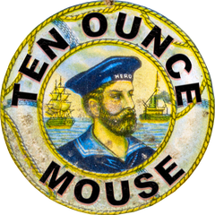 TEN OUNCE MOUSE