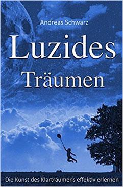 Luzides Träumen - Die Kunst des Klarträumens effektiv erlernen #Klaträumen #Klartraum #Träume #Bücher