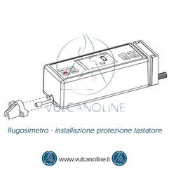 Rugosimetro come si usa - installazione protezione tastatore