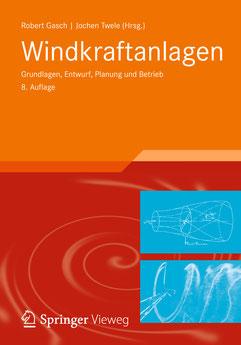 Windkraftanlagen  Grundlagen, Entwurf, Planung und Betrieb (Quelle: http://www.springer.com/)