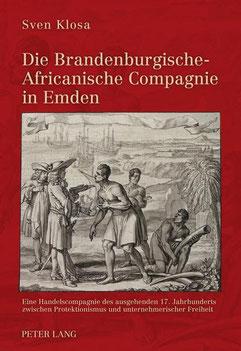 Die Brandenburgische-Africanische Compagnie in Emden