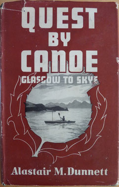 DUNNETT, Quest by Canoe Glasgow to Skye, Travel Book, 1950 ? (la Bibli du Canoe)