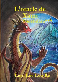 La couverture du roman Sheendara : l'oracle de Xann de Lara Lee Lou Ka