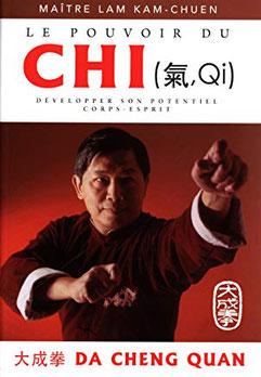 Couverture du livre, Le Pouvoir du Chi, par Lam Kam Chuen.