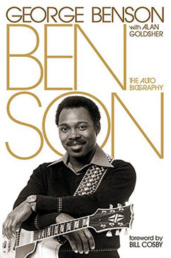 the Funky soul story - George Benson with Alan Goldsher : Benson, The Autobiography (2014)
