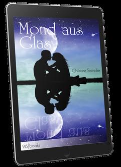 Cover: Mond aus Glas, Roman von Christine Spindler