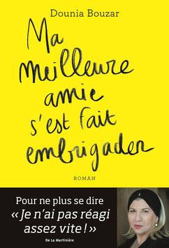 couverture Ma meilleure amie s'est fait embrigader de Dounia Bouzar