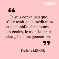 Frédéric Lenoir citation philosophie pour enfants