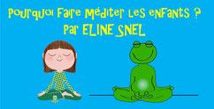 MEDITATION ENFANTS par Eline SNEL