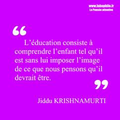 Krishnamurti citation enfant éducation
