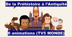 De la Préhistoire à l'Antiquité: 6 animés