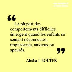 Aletha Solter citation enfant comportements difficiles