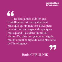 Boris Cyrulnik citation. Enfant. Plasticité du cerveau.