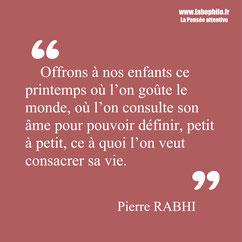 Pierre Rabhi. Citation enfants nature écologie
