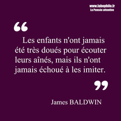 James Balwin citation. Enfants imitation.