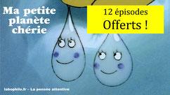 """""""Ma Petite planète chérie"""": 12 épisodes"""