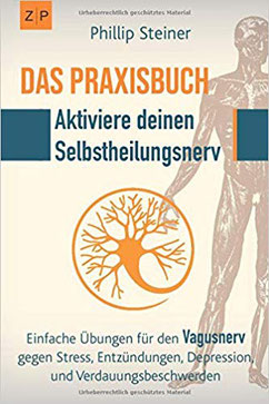 Das Praxisbuch - Aktiviere deinen Selbstheilungsnerv (Vagusnerv) - Allgemeine Ratgeber für Gesundheit & Medizin