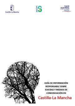 Guía de información responsable sobre suicidio y MMCC. Castilla-La Mancha 2018.