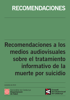 Recomendaciones a los medios audiovisuales tratamiento informativo del suicidio. G. Cataluña.