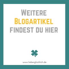 """Weitere Blogartikel """"Wege zum Glück"""" #Glück #Blog #Glücksblogger"""