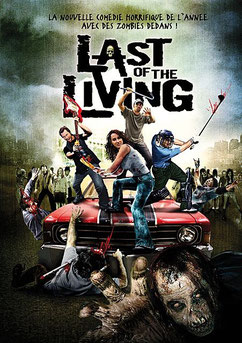 Last Of The Living Dead de Logan McMillan - 2009 / Horreur - Comédie