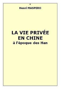Couverture de : Henri MASPERO (1883-1945), La vie privée en Chine à l'époque des Han. Conférence faite au musée Guimet, le 29 mars 1931. Revue des Arts Asiatiques, Paris, 1932, tome VII, pages 185-201.